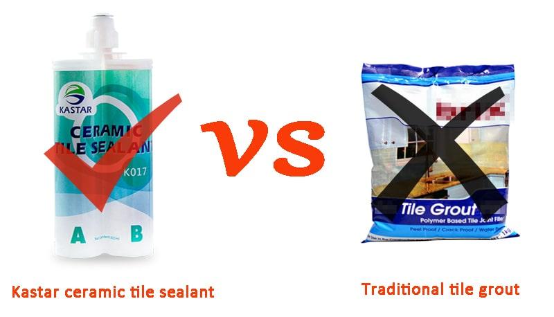 Kastar ceramic tile sealant VS Traditional tile grout