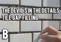 The devil's in the details(B) - tile gap filling