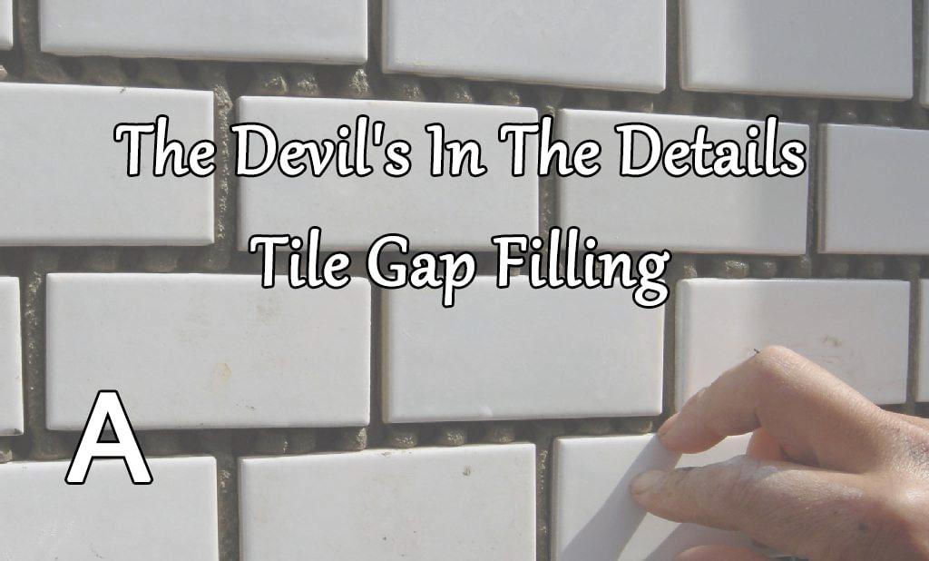 tile gap filling